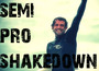 Semi Pro Shakedown: It's a long way to the top